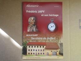 """Découvrir... """"Frédéric Japy"""" Et Son Héritage / Beaucourt... Territoire De Belfort N°3 - Franche-Comté"""