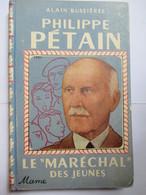 """Rare Livre Pour La Jeunesse - """" Philippe Pétain , Le Maréchal Des Jeunes """" Par Alain Bussières - 1942 -  BE - 1939-45"""