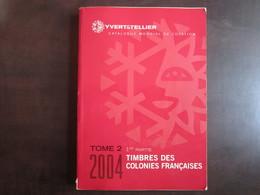 Catalogue Yvert & Tellier Colonies Françaises 2004 - Catalogues De Cotation