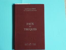 Jean François BRUN - Faux Et Truqués - 1980 - Editions Loisirs Et Culture - Autres Livres