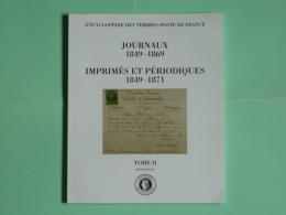 Academie De Philatelie - Encyclopedie Des Timbres-poste De France - Journaux 1849-1869 Imprimés Et Périodiques 1849-1871 - Timbres