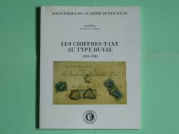 Bibliotheque De L'Academie De Philatelie - Jack Blanc - Les Chiffres-Taxe Au Type Duval - Autres Livres