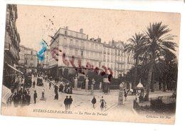 CPA: HYÈRES LES PALMIERS La Place Du Portalet (animée) - Hyeres
