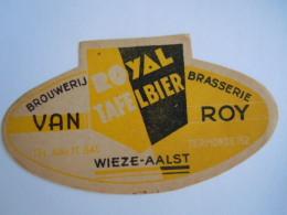 Label Etiquette Bier Bière Beer Royal Tafelbier Van Roy Wieze - Aalst - Bier