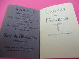 Sirop De DESCHIENS à L'Hémoglobine/Carnet De Pesées Pour Enfants/ Offert Par La Pharmacie/ Vers 1920-30       PARF160 - Perfume & Beauty