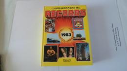 LE LIVRE GUINNESS DES RECORDS 1983     ****     A   SAISIR ***** - Culture