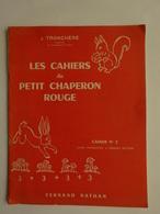 "CAHIER ECOLIER ILLUSTRE  "" LES PETITS CAHIERS DU CHAPERON ROUGE "" CAHIER N° 5  CP & GRANDES SECTIONS EDIT. NATHAN 1954 - Autres Collections"