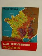 CARTES GÉOGRAPHIE  LA FRANCE EN COULEURS CREATION IMPRIMERIE CHAIX FRANCE PHYSIQUE AGRICOLE INDUSTRIELLE VOIES COMMUNICA - Geographical Maps