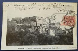 PALIANO  - ANTICA FORTEZZA DEI COLONNESI ORA CASA DI PENA 1904  - CARTOLINA DI 114 ANNI!!! - Frosinone