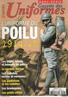 UNIFORME DU POILU 1914 1918 GAZETTE HORS SERIE 19 KEPI BERET CASQUE CAPOTE VESTE PANTALON CULOTTE BRODEQUINS - 1914-18