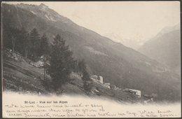 Vue Sur Les Alpes, St-Luc, Valais, 1906 - CPN U/B CPA - VS Valais