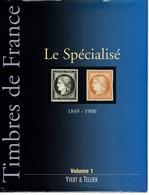 Timbres De France Le Spécialisé Volume 1 - Yvert Et Tellier - TBE Voire OCN - Philatélie - INDISPENSABLE !!! - Timbres
