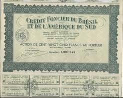 CREDIT FONCIER DU BRESIL ET DE L'AMERIQUE DU SUD - 1/2 % -ACTION CENT VINGT CINQ FRANCS-1952 - Banque & Assurance