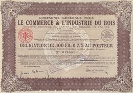 COMPAGNIE GENERALE POUR LE COMMERCE ET L'INDUSTRIE DU BOIS - OBLIGATION DE 500 FRS 6,5 % - Industrie