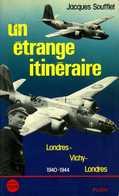 Guerre 39 45 : Un étrange Itinéraire Par Soufflet (cdt Du Groupe Lorraine) (ISBN 2259012159 9782259012157) - Oorlog 1939-45