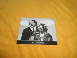 CARTE LES ROJANS. / LES ROJAN'S 63 LEZOUX POUR VOS GALAS KERMESSES FETES DE PLEIN AIR.... - Théatre & Déguisements