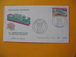 FDC  Gabon   1970  Inauguration  Du Nouveau Bâtiment Du Siège De L'U.P.U. - Gabon