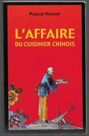 L'affaire Du Cuisinier Chinois Pascal Vatinel - Aventure