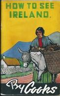 "Guide Touristique Irlande 1938 ""How To See Ireland"" Dublin Belfast Galway Killarney Par  Cooks Travel - Exploration/Travel"