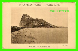 GIBRALTAR - VUE GÉNÉRALE - Cie CYPRIEN FABRE - FABRE LINE - P. Z. PHOT. - - Gibraltar