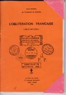 Pothion - L'oblitération Française Initiation - 1976 - TBE (couvert) - Philatélie + Cadeau Yvert Et Tellier Tome 1 1986 - Timbres