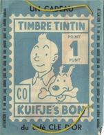 TINTIN - KUIFJE  :  Timbre - Bon : Un Cadeau Du Café CLE D'OR   ( Format 14 X 11 Cm )  2  Scan - Non Classés