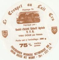 Rare  étiquette Fromage Le Croupet  Au Lait Cru Fabrication à Doue Par Rebais - Formaggio