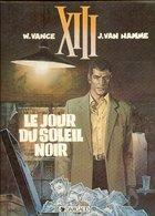 No PAYPAL !! : William Vance & Van Hamme XIII N°1 Le Jour Du Soleil Noir , Rare BD Éo Dargaud ©.1984 TTBE/NEUF Album Top - Editions Originales (langue Française)