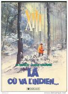 No PAYPAL !! : William Vance & Van Hamme XIII N°2 Là Ou Va L'indien , Rare BD Éo Dargaud ©.1985 TTBE/NEUF Album Top - Editions Originales (langue Française)