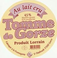 Rare  Grande étiquette Fromage  Tomme De Gorze Produit Lorrain - Kaas