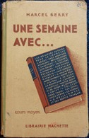 Marcel Berry - Une Semaine Avec ... - Cours Moyen - Librairie Hachette - ( 1956 ) . - Bücher, Zeitschriften, Comics