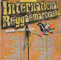 INTERNATIONAL REGGAEMARTXASKA - SKUNK KONEXIOA - 2 CD - SKUNKDISKAK - 100 GRAMMES DE TETES - RUDE BOY SYSTEM - ASPO - Reggae