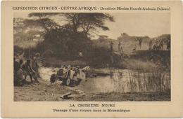 CPA - EXPEDITION CITROEN - CENTRE AFRIQUE - LA CROISIERE NOIRE - PASSAGE D'UNE RIVIERE DANS LE MOZAMBIQUE ... - ANIMEE - Centrafricaine (République)
