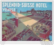 ETIQUETTE D ´ HOTEL -   VENISE - SPLENDID SUISSE HOTEL - Place St Marc. Merceria - Hotel Labels