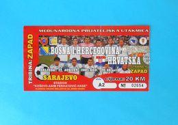 BOSNIA : CROATIA - 2007. Friendly Football Match Ticket Soccer Fussball Futbol Futebol Foot Calcio Billet Bosnie Bosnien - Match Tickets