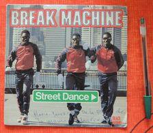 Groupe Break Machine : Street Dance - 1983 - Un Des Premiers Disques De Rap - 45 Rpm - Maxi-Single