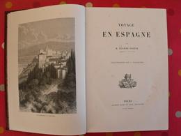Voyage En Espagne. Eugène Poitou. Illust. De V. Foulquier. Mame Tours 1884 - Livres, BD, Revues