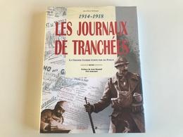 1914-1918 Les Journaux De Tranchées - Guerre 1914-18