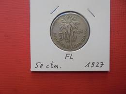 CONGO BELGE 50 Centimes 1927 VL TTB/TTB+ - Congo (Belgian) & Ruanda-Urundi