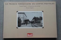 Angelier Maryse, La France Ferroviaire En Cartes Postales, Île-de-France 2, Nord-Est, Est Et Sud, 2003 - Ile-de-France