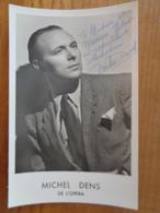 PHOTO AVEC DEDICACE DE MICHEL DENS DE L'OPERA - Autographes