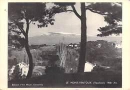 [84] Vaucluse >  LE MONT VENTOUX -  Editions D'art MEYER Carpentras (au Dos Pub Séroglobine)*PRIX FIXE - Otros Municipios