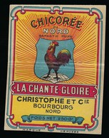 """Ancienne Etiquette Chicorée  Garantie Pure Chicorée Du Nord """"la Chante Gloire"""" """"coq"""" Christophe & Cie Bourbourg - Fruits Et Légumes"""
