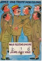 Carte Système Humoristique Militaire - Calendrier De La Classe - Soyez Pas Triste Mon Colonel Nous Restons 210 Jours - Humor