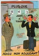Carte Système Humoristique Militaire - Calendrier De La Classe - Plus Que 642 Jours à Tirer Et Adieu Mon Colonel - Humor