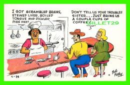 HUMOUR, COMICS - I GOT SCRAMBLED BRAINS, STWED LIVER, BOILED TONGUE - BOB PETLEY LAFF CARD - - Humour
