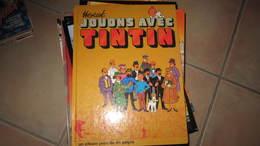 TINTIN JOUONS AVEC TINTIN   HERGE - Tintin