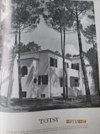 TOTSY + CASA SYLVA MOULLEAU +  VILLA AU PYLA HOSSEGOR    1949  Architecture - Ohne Zuordnung