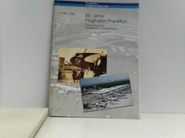 60 Jahre Flughafen Frankfurt : Geschichte Eines Europäischen Verkehrshafens, 1936-1996. [Autoren: . Hrsg.: Flu - Books, Magazines, Comics