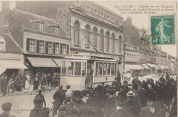 CALAIS ARRIVEE DU 1er TRAMWAY ELECTRIQUE - Calais